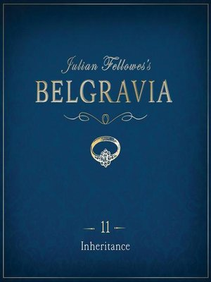 cover image of Julian Fellowes's Belgravia Episode 11