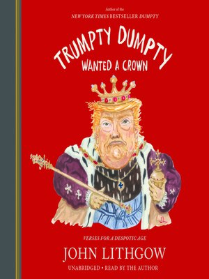 cover image of Trumpty Dumpty Wanted a Crown--Verses for a Despotic Age