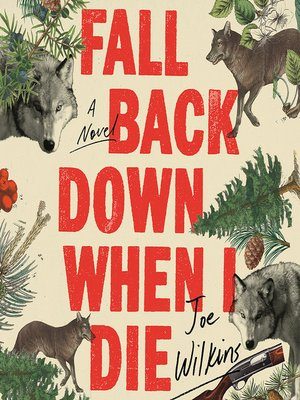 Fall Back Down When I Die by Joe Wilkins · OverDrive
