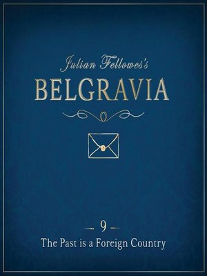 cover image of Julian Fellowes's Belgravia Episode 9