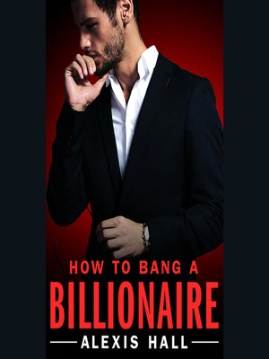 cover image of How to Bang a Billionaire