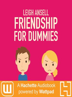 Friendship for Dummies : A Hachette Audiobook powered by Wattpad Production - Audiobook
