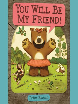 cover image of YOU WILL BE MY FRIEND!