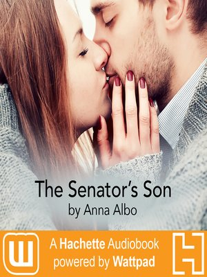 The Senator's Son : A Hachette Audiobook powered by Wattpad Production - Audiobook