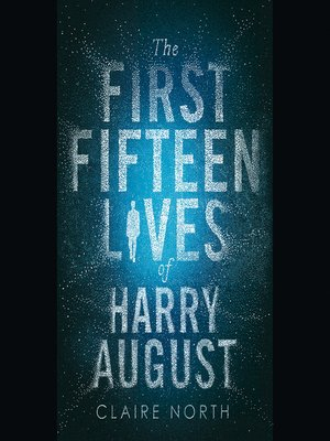 cover image of The First Fifteen Lives of Harry August