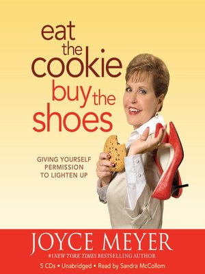 cover image of Eat the Cookie... Buy the Shoes