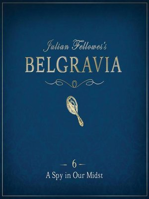 cover image of Julian Fellowes's Belgravia Episode 6