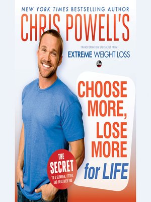 cover image of Chris Powell's Choose More, Lose More for Life
