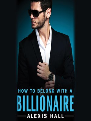 cover image of How to Belong with a Billionaire