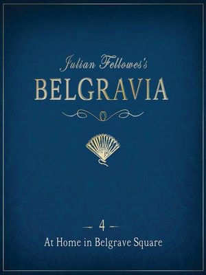 cover image of Julian Fellowes's Belgravia Episode 4