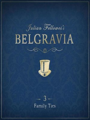 cover image of Julian Fellowes's Belgravia Episode 3