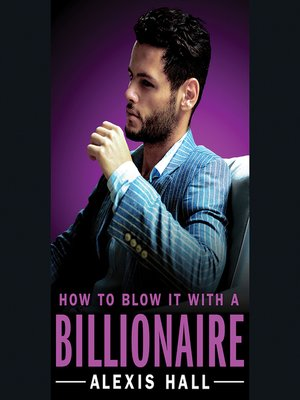 cover image of How to Blow It with a Billionaire