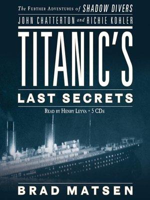 cover image of Titanic's Last Secrets