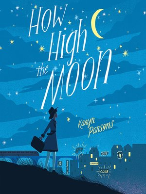 How High the Moon by Karyn Parsons · OverDrive (Rakuten OverDrive