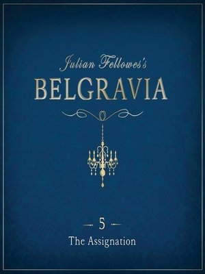 cover image of Julian Fellowes's Belgravia Episode 5