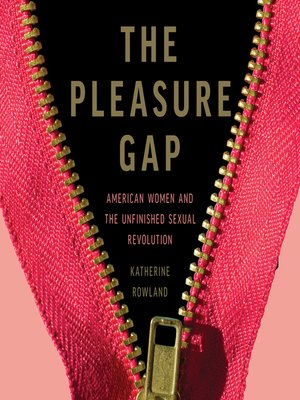 cover image of The Pleasure Gap