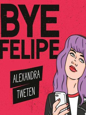 cover image of Bye Felipe