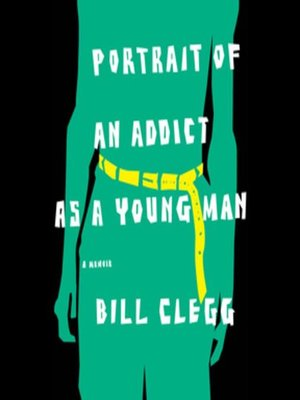 cover image of Portrait of an Addict as a Young Man