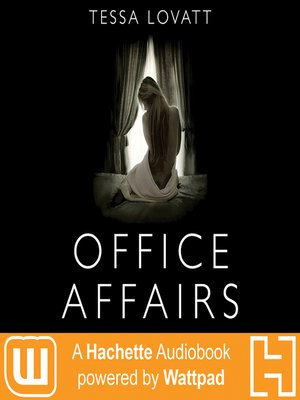 Office Affairs : A Hachette Audiobook powered by Wattpad Production - Audiobook