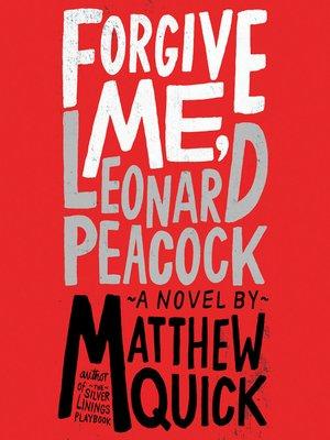 cover image of Forgive Me, Leonard Peacock