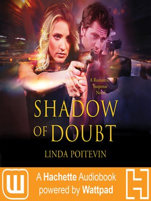 Shadow of Doubt : A Hachette Audiobook powered by Wattpad Production - Audiobook