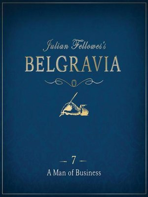cover image of Julian Fellowes's Belgravia Episode 7