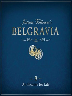 cover image of Julian Fellowes's Belgravia Episode 8