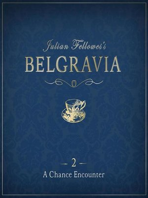 cover image of Julian Fellowes's Belgravia Episode 2