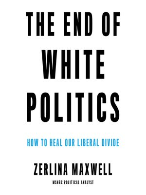cover image of The End of White Politics
