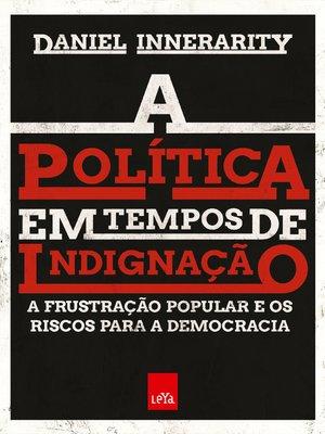 cover image of A política em tempos de indignação