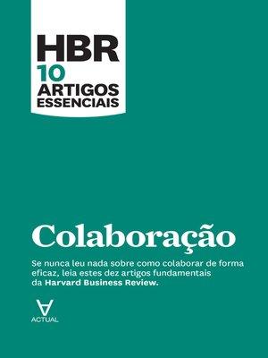 cover image of HBR 10 Artigos Essenciais--Colaboração