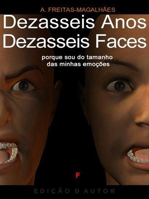 cover image of Dezasseis Anos, Dezasseis Faces--Porque Eu Sou do Tamanho das Minhas Emoções