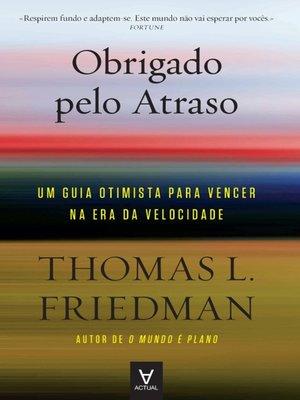 cover image of Obrigado pelo atraso--Um guia otimista para vencer na era da velocidade