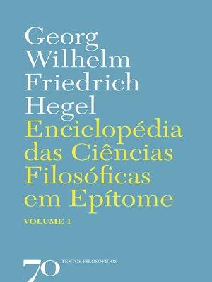 cover image of Enciclopédia das Ciências Filosóficas em Epítome--Volume 1