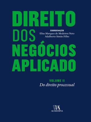 cover image of Direito dos Negócios Aplicado--Volume II – Do Direito Processual