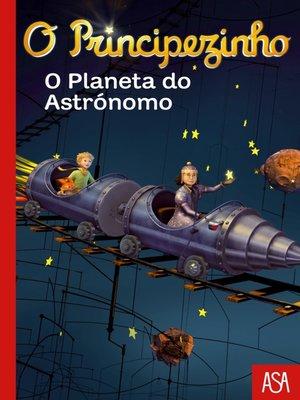 cover image of O Principezinho--O Planeta do Astrónomo