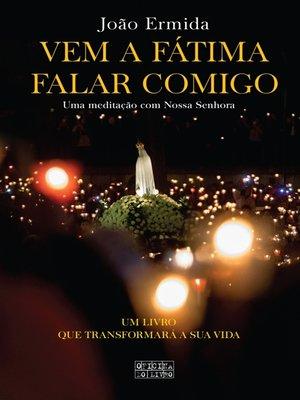 cover image of Vem a Fátima Falar Comigo