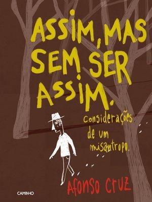 cover image of Assim, mas sem ser assim