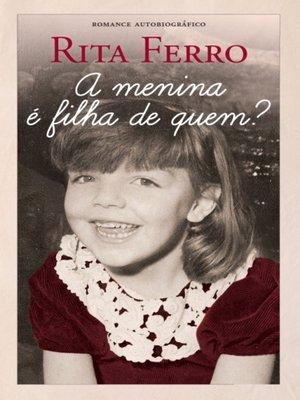 cover image of A Menina é Filha de Quem?