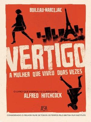 cover image of Vertigo--A Mulher Que Viveu Duas Vezes