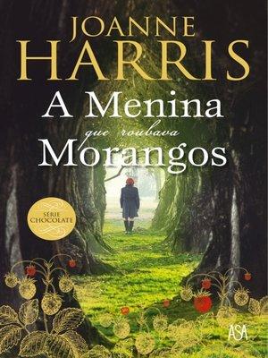 cover image of A Menina Que Roubava Morangos
