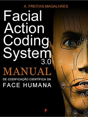 cover image of Facial Action Coding System 3.0--Manual de Codificação Científica da Face Humana