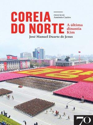 cover image of Coreia do Norte--A última Dinastia Kim