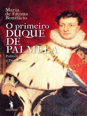 cover image of O Primeiro Duque de Palmela