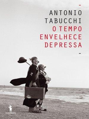 cover image of O Tempo Envelhece Depressa