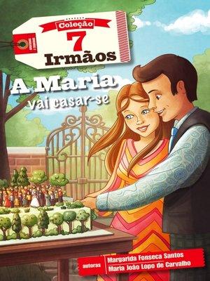 cover image of A Maria Vai Casar-se