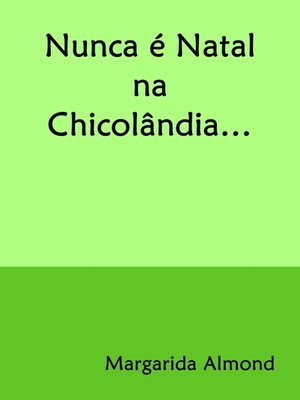 cover image of Nunca é Natal na Chicolândia