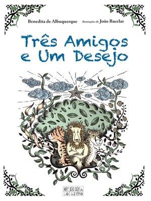 cover image of Três Amigos e Um Desejo