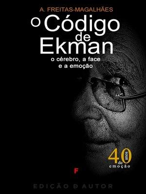 cover image of O Código de Ekman--O Cérebro, a Face e a Emoção (edição revista e anotada)