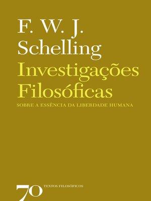 cover image of Investigações Filosóficas sobre a Essência da Liberdade Humana